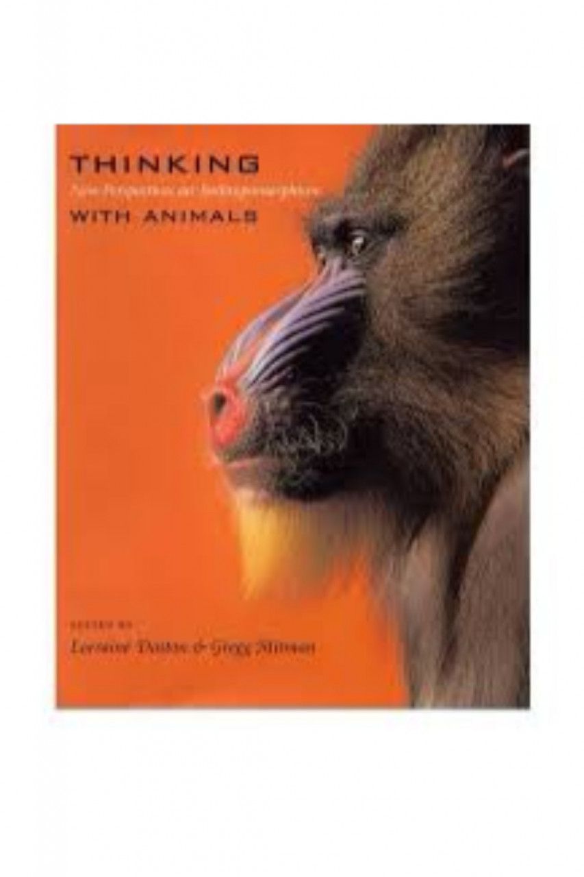 Thinking With Animals New Perspectives On Anthropomorphism (HB)